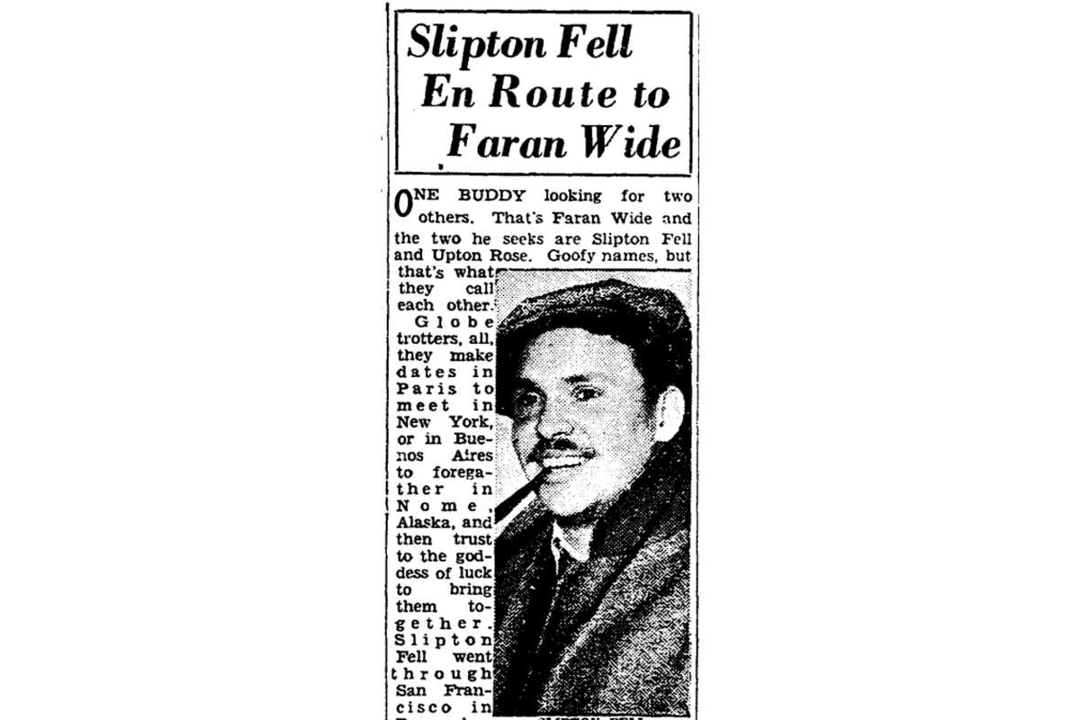 """Before he was arrested for murder, Ralph JeromevonBraunSelz masqueraded as """"Slipton Fell,"""" an adventurer who was written about in the San Francisco Chronicle in 1932-33."""