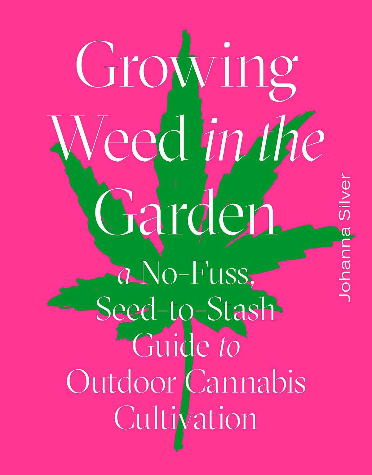 """""""Growing Weed in the Garden,"""" by Johanna Silver"""