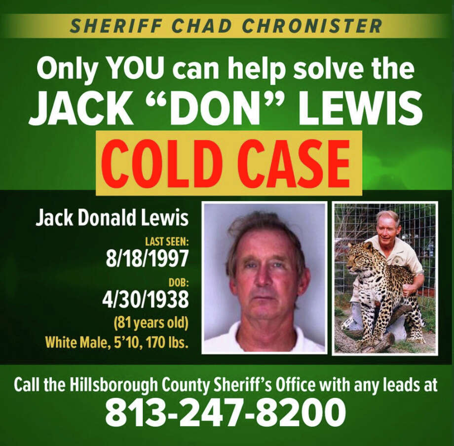 "This notice posted on the Twitter account of Hillsborough County Sheriff Chad Chronister on Monday, March 30, 2020, seeks the public's help for new leads in the disappearance of Jack ""Don"" Lewis, the former husband of a big cat sanctuary owner featured in the new Netflix series ""Tiger King."" Chronister posted that the popularity of the seven-part documentary made it a good time to ask for new leads in Lewis' 1997 disappearance. (Hillsborough County Sheriff Chad Chronister via AP) Photo: AP / Hillsborough County Sheriff Chad Chronister'"