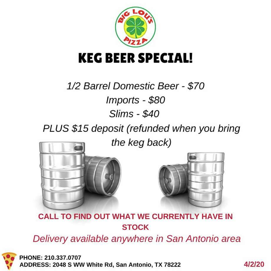"Big Lou's Pizza, known as San Antonio's spot for super-sized slices, is offering kegs of beer in their to-go menu launched by COVID-19 shutdowns. The restaurant launched a beer keg special with a variety of options on Thursday. Customers can get half-barrels of domestic beer for $70 and imports for $80. There is also a ""slims"" option, which is a quarter barrel, for $40. Big Lou's is charging an additional $15 deposit, which will be refunded when the keg is returned. Photo: Courtesy, Big Lou's"