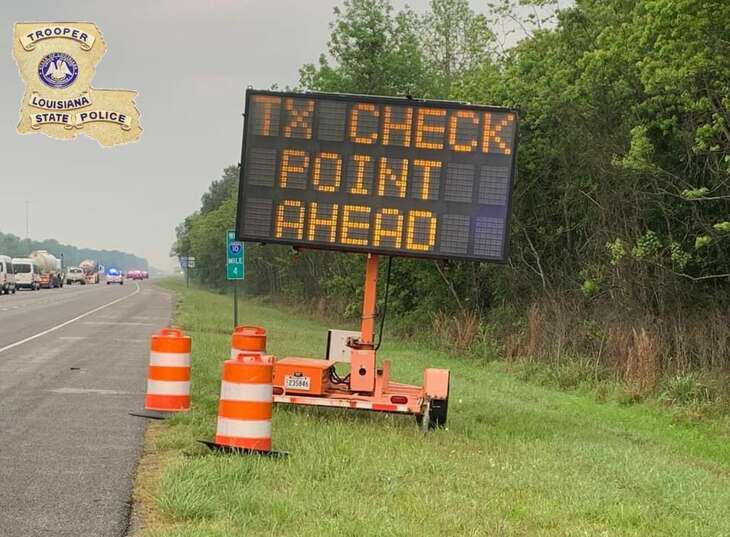 DPS checkpoints are now being set up on all roads entering Texas from Louisiana as of Sunday, April 5, according to Louisiana State Police.
