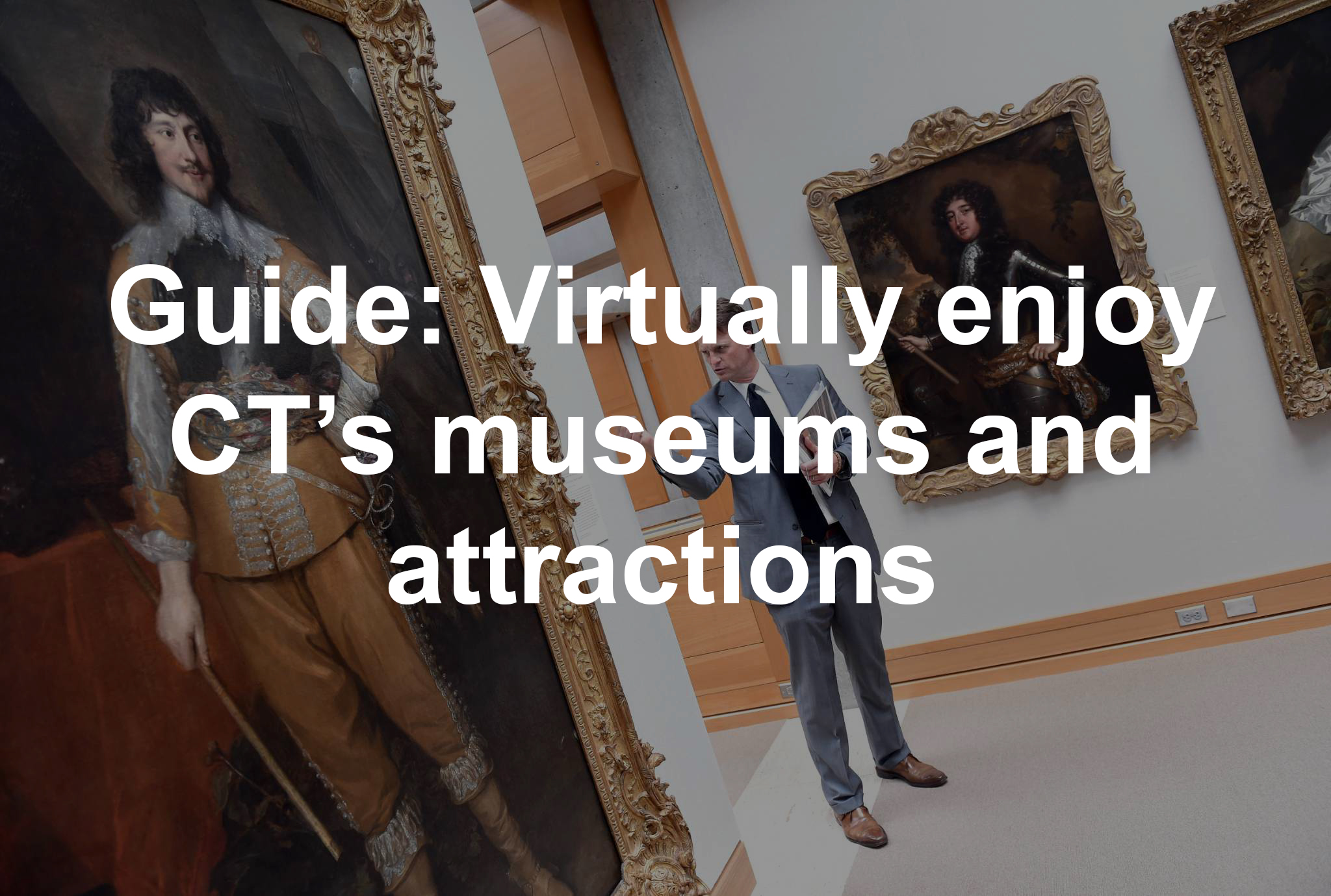 Guide Virtually Enjoy Ct S Museums And Attractions Stamfordadvocate