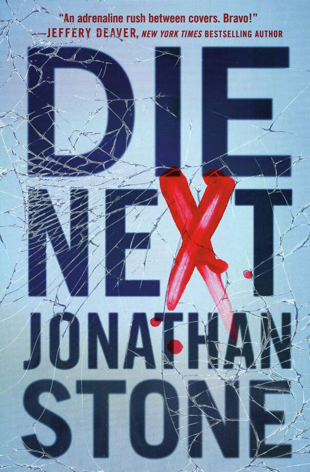 """Die Next"" is the latest thriller from local author Jonathan Stone. Photo: Grand Central Publishing / Contributed Photo /"