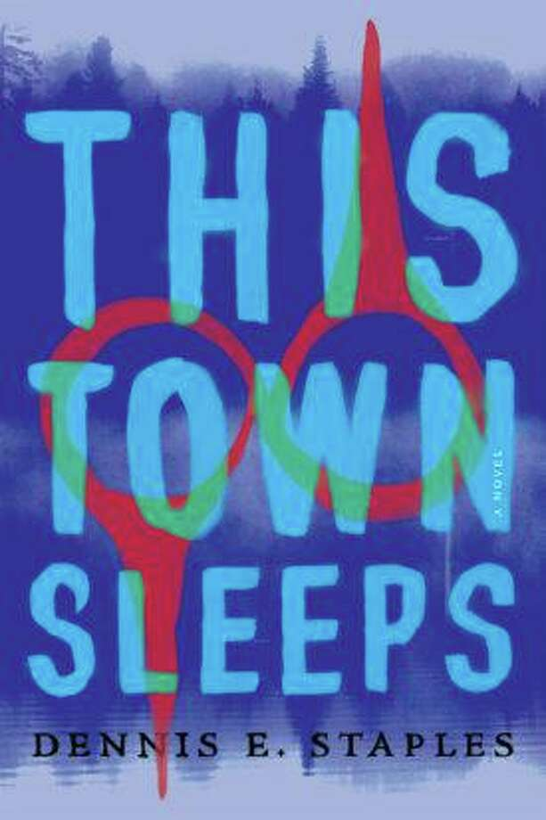 """This Town Sleeps"" by Dennis E. Staples. Photo: Counterpoint Press / Contributed Photo /"