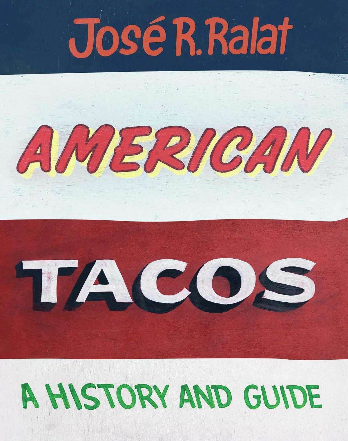"""The University of Texas Press has published """"American Tacos: A History and Guide"""" by Texas Monthly Taco Editor José R. Ralat. A lifelong project, the book illustrates Ralat's travels throughout the United States while he examines the global metamorphosis of a food that transcends borders, barriers, or bullets."""