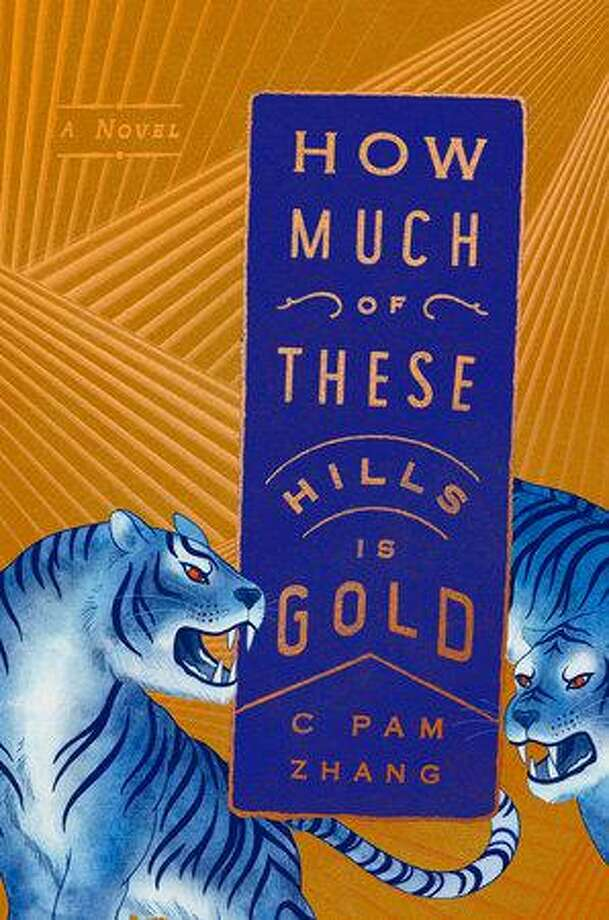 """""""How Much of These Hills Is Gold"""" by C Pam Zhang. Photo: Penguin Randomhouse / Contributed Photo /"""