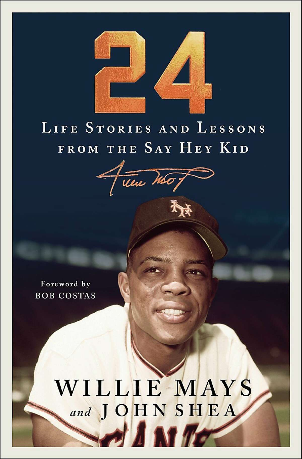 """""""24: Life Stories and Lessons from the Say Hey Kid"""" by Willie Mays and John Shea"""