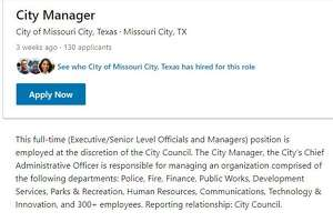 In May, Missouri City officials posted the city manager position on the city website as well as other employment sites including LinkedIn and the Texas Municipal League job board, drawing more than 50 applications according to Mayor Yolanda Ford