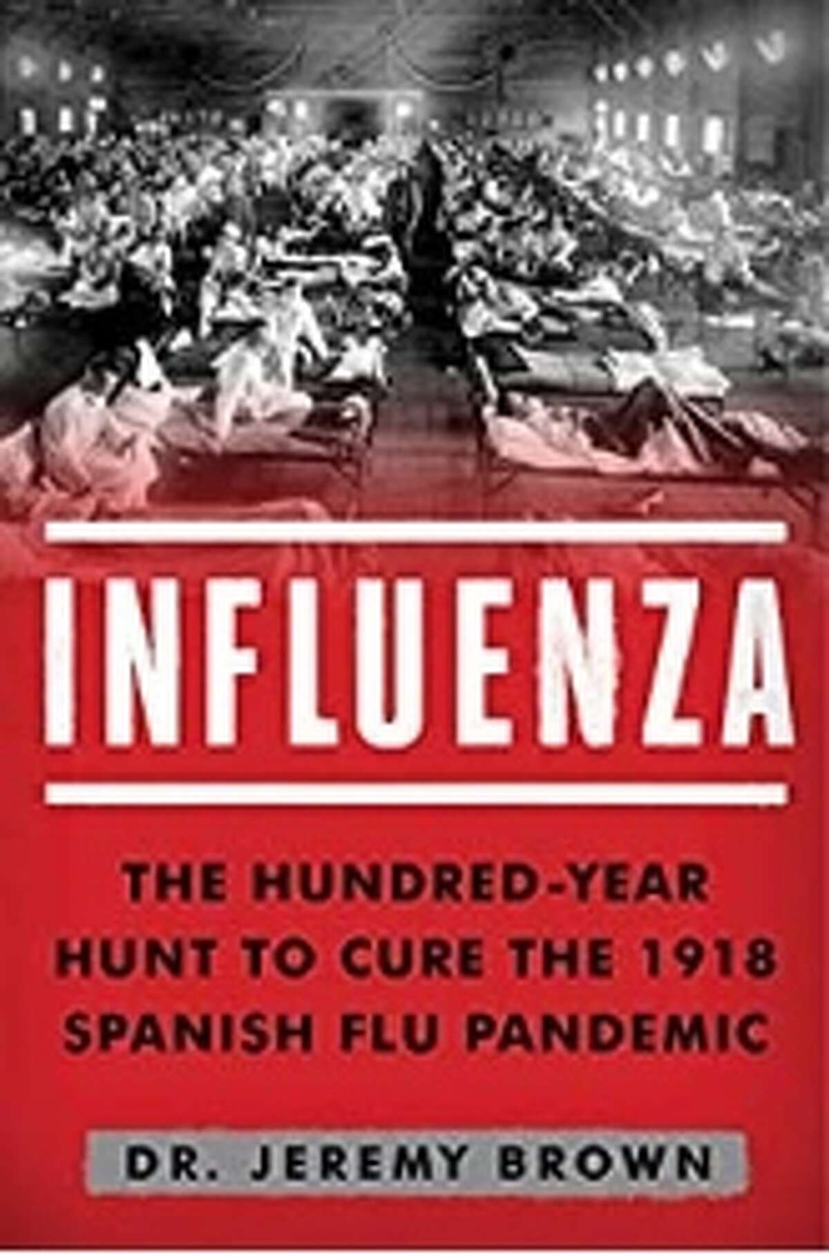 Influenza: The Hundred-Year Hunt to Cure the Deadliest Disease in HistoryDr. Jeremy BrownNot only is this book a compelling history of the 1918 Flu Pandemic, but the chapters about our current lack of preparation for