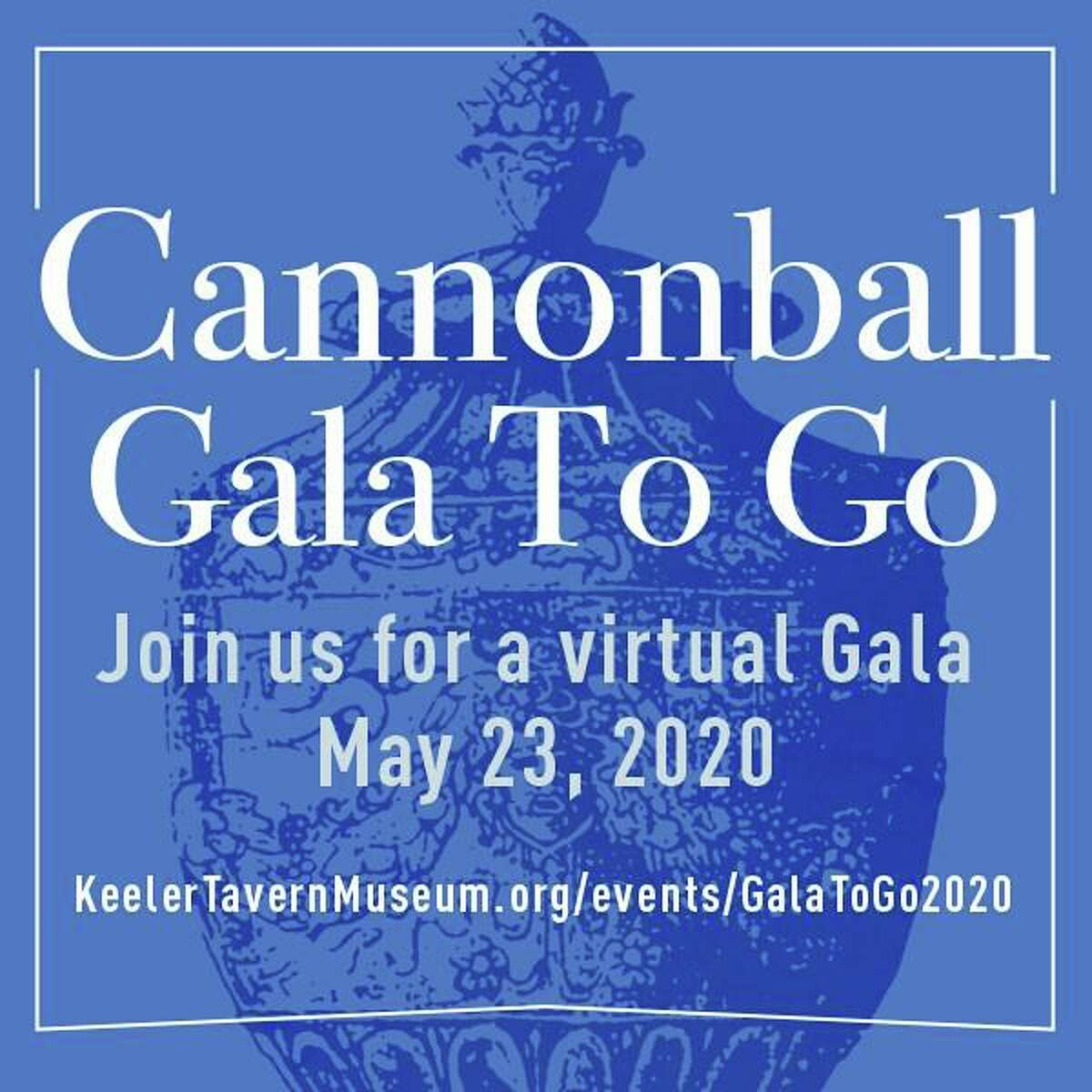 Keeler Tavern Museum & History Center's Cannonball Gala To Go set for Saturday, May 23, features a gourmet dinner to go by Sarah Bouïssou Catering @ Bernard's and online entertainment by two local celebrities.