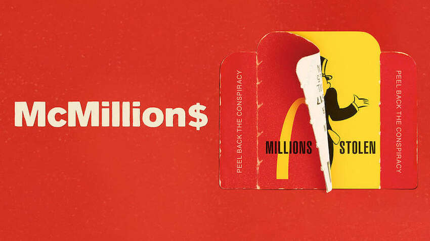 McMillionsWhere to Watch:HBO (If you have an HBO subscription, you can use HBO Go, or you can pay for HBO Now/HBO Max) It always seemed like a long shot to win more than a Big Mac or fries in McDonald's Monopoly game. And that's because the game was rigged-not by McDonalds, however.