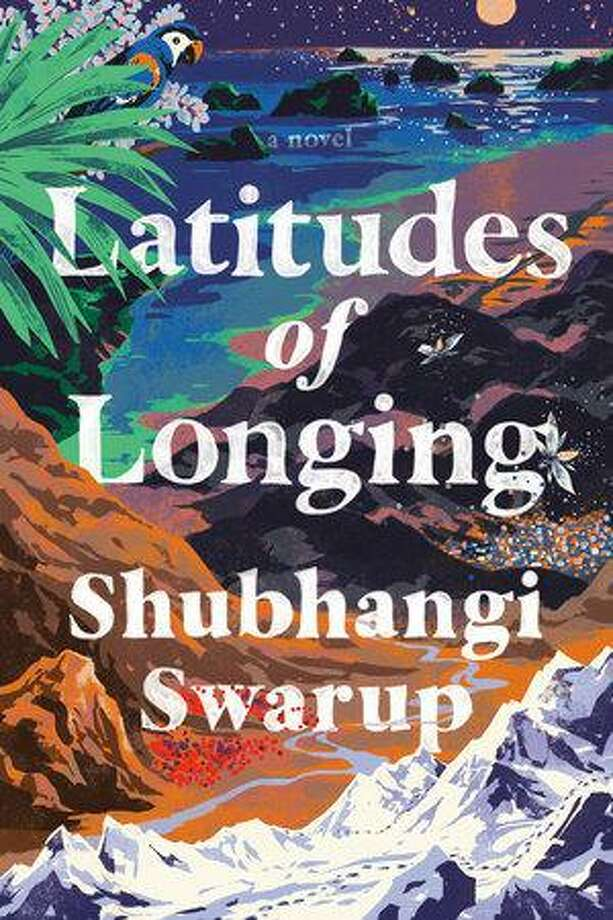 """""""Latitudes of Longing"""" is Shubhangi Swarup's debut novel. Photo: Penguin Randomhouse / Contributed Photo /"""