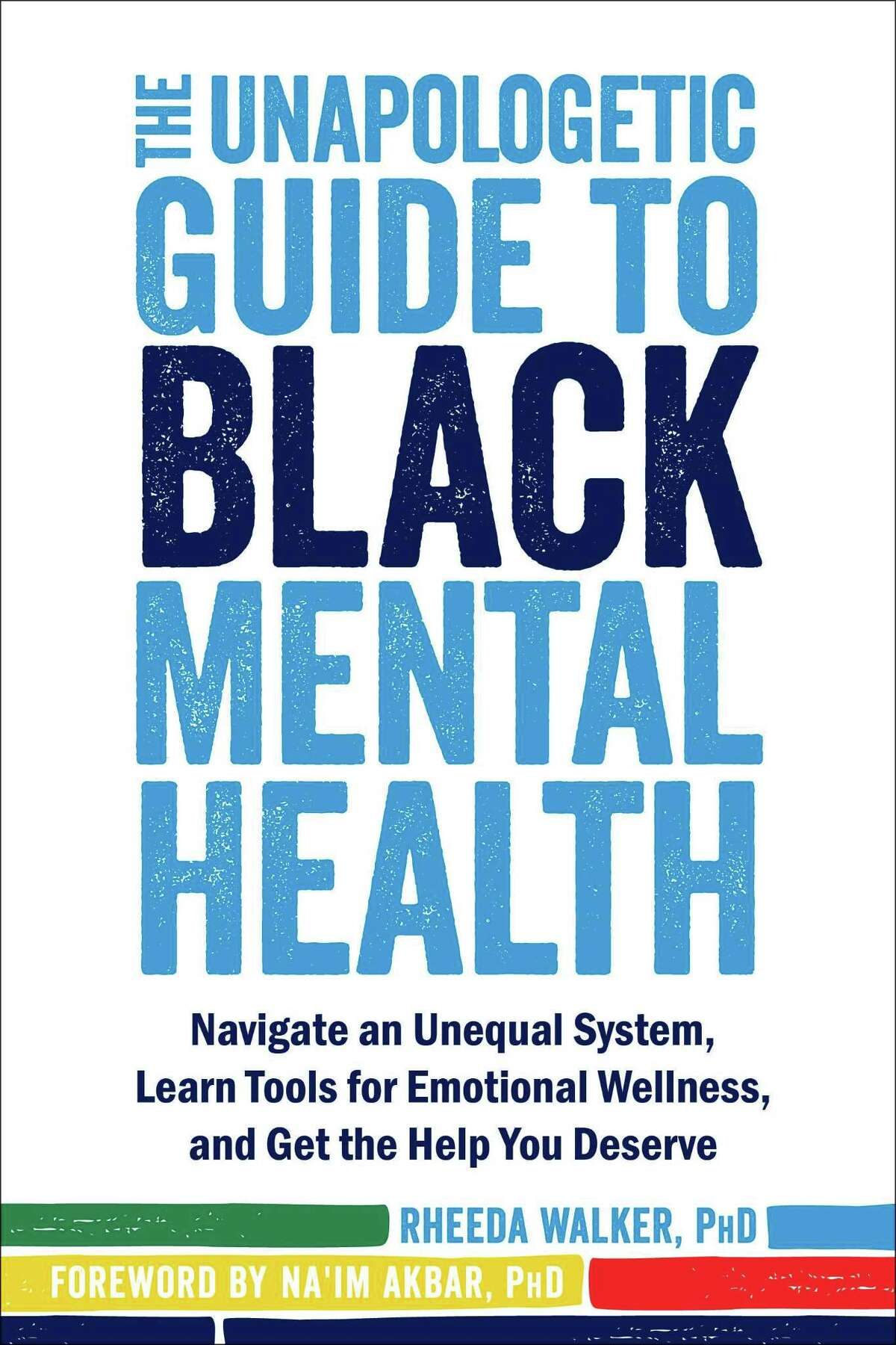 """Dr. Rheeda Walker, PhD, a University of Houston professor and clinical psychologist, is the author of """"The Unapologetic Guide to Black Mental Health."""""""