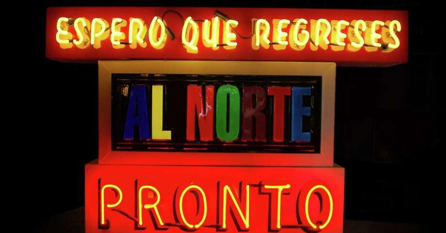 "Gary Sweeney's 2012 neon piece ""Espero que al Norte Pronto"" is part of ""More Than Words: Text-Based Artworks II"" at Ruiz-Healy Art. Photo: Gary Sweeney /"