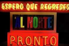"Gary Sweeney's 2012 neon piece ""Espero que al Norte Pronto"" is part of ""More Than Words: Text-Based Artworks II"" at Ruiz-Healy Art."