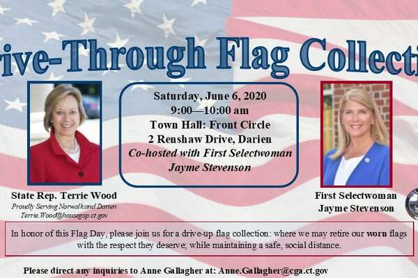 State Rep. Terrie Wood and First Selectman Jayme Stevenson will be holding a drive -up flag collection at Darien's Town Hall Saturday morning.