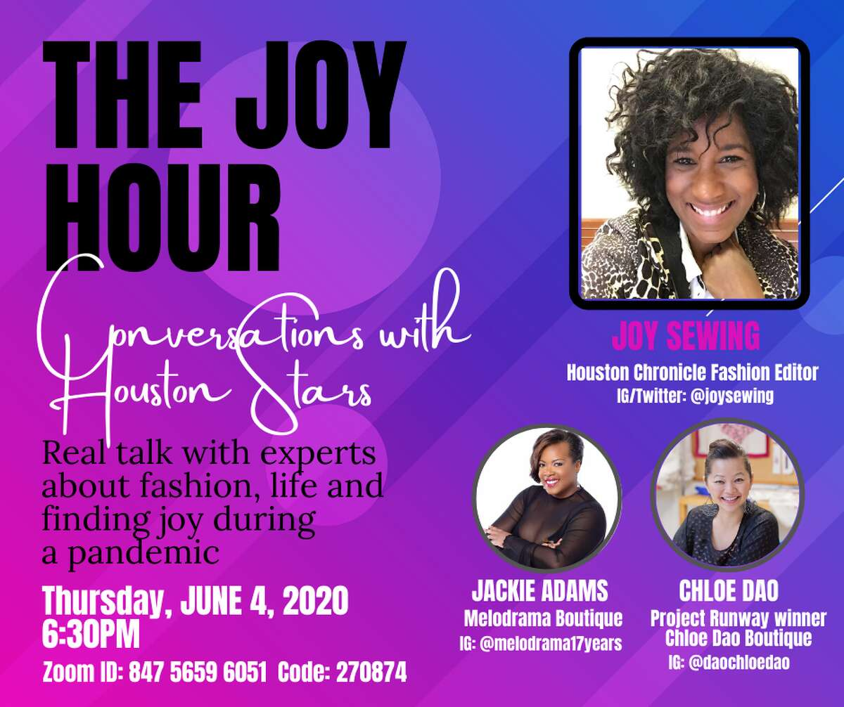 Houston Chronicle's Joy Sewing is launching a Zoom series called the Joy Hour: Conversations with Houston Stars to talk about fashion, life and finding joy during a pandemic.