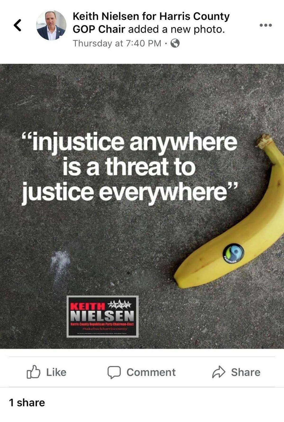 Keith Nielsen, the incoming chairman of the Harris County Republican Party, came under fire from members of his own party after posting a photo on social media of a Martin Luther King, Jr. quote next to a banana early last month.