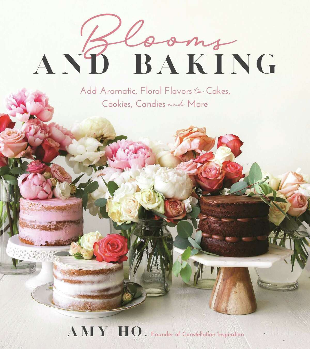 """""""Blooms and Baking: Add Aromatic Floral Flavors and Cakes, Cookies, Candies and More,"""" by Amy Ho (2020, Page Street Publishing, $21.99)"""