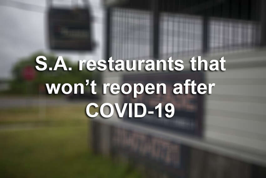 San Antonio restaurants that won't reopen after COVID-19 pandemic.