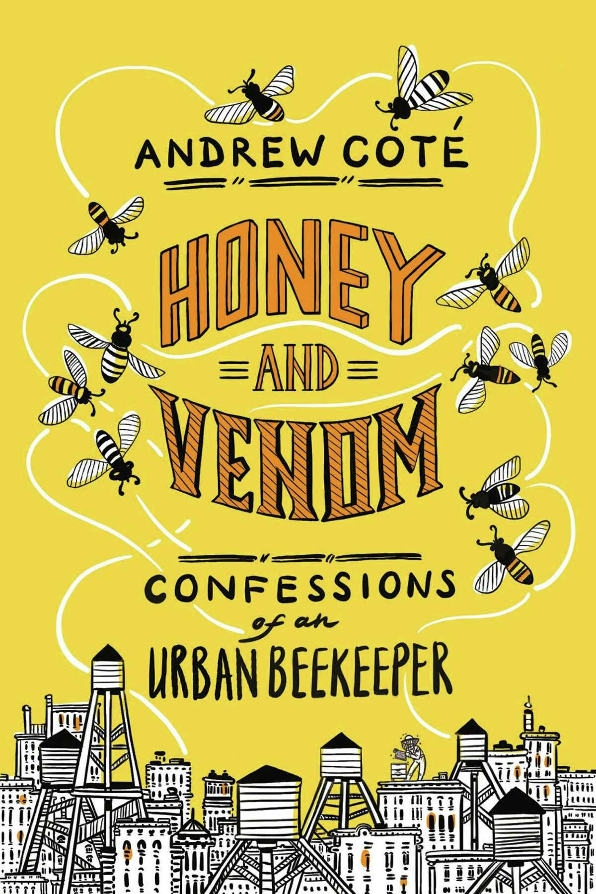 Norwalk's Andrew Coté published a memoir about his life as an urban beekeeper and where his buzzing profession has taken him around the world on June 9.
