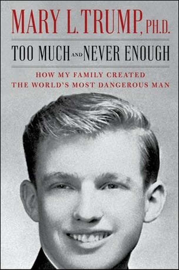 "Mary Trump's ""Too Much and Never Enough: How My Family Created the World's Most Dangerous Man"" Photo: Simon & Schuster"
