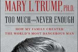 """Mary Trump's """"Too Much and Never Enough: How My Family Created the World's Most Dangerous Man"""""""