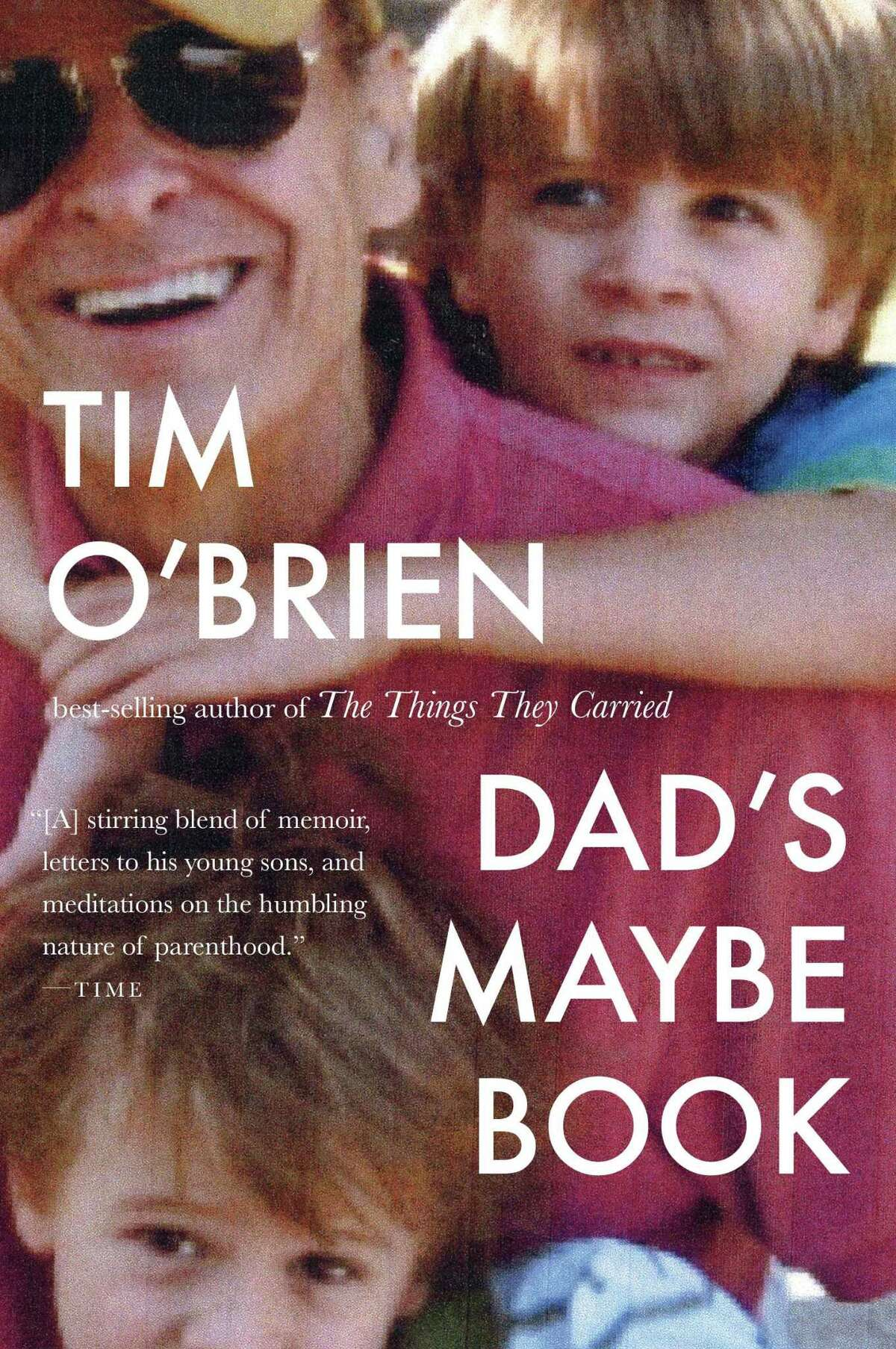 Tim O'Brien is the author of Dad's Maybe Book