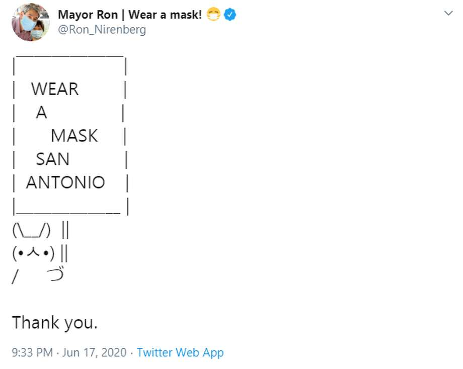 On Wednesday, as the city reported 269 new cases and one new death, Mayor Ron Nirenberg tweeted his daily thread of related information on numbers and testing resources and capped it with a bit of text art urging people to wear masks.  Photo: Twitter Screengrab