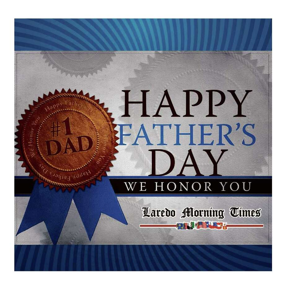 LMT readers celebrated their dads on Fathers' Day. Photo: Laredo Morning Times