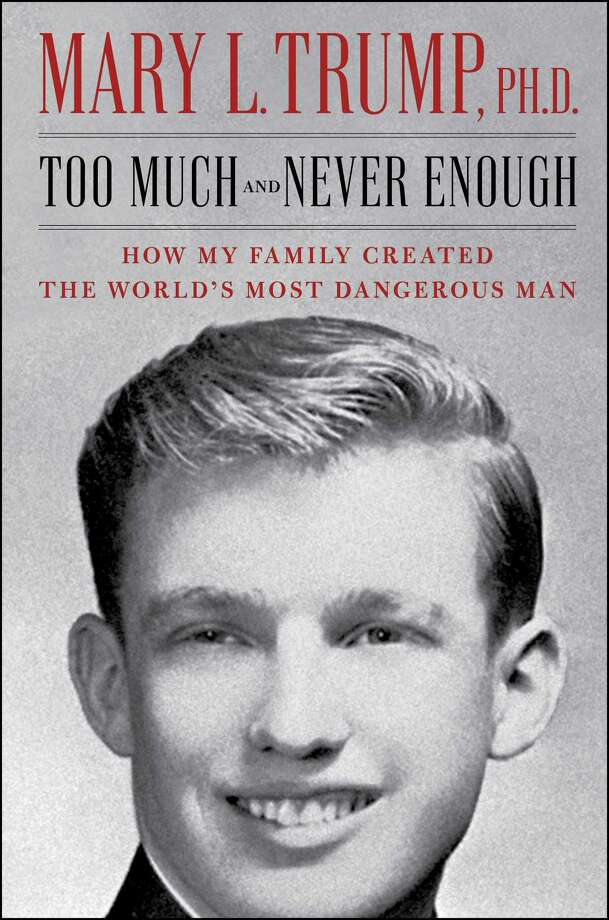 """Too Much and Never Enough: How My Family Created the World's Most Dangerous Man"" by Mary L. Trump, Donald Trump's niece. Photo: Simon & Schuster / Handout"