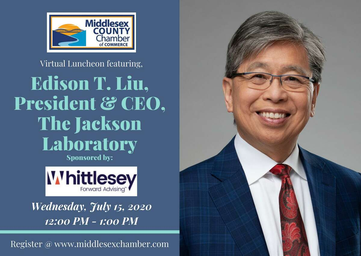 Edison Liu, president and CEO of The Jackson Laboratory, is the featured guest at the July 15 Middlesex County Chamber of Commerce virtual luncheon.