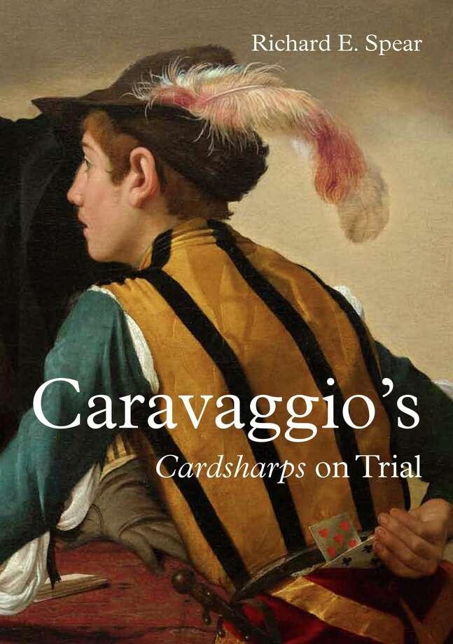 Caravaggio's Cardsharps On Trial Photo: The Burlington Press/University Of Chicago, Handout / handout