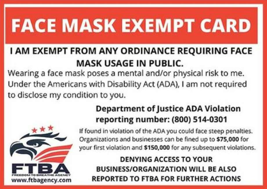 Don't take the bait, business owners. If an individual comes into your business holding a card saying that they're actually exempt from wearing a face mask, that card is completely fraudulent, states the Department of Justice. Photo: Department Of Justice