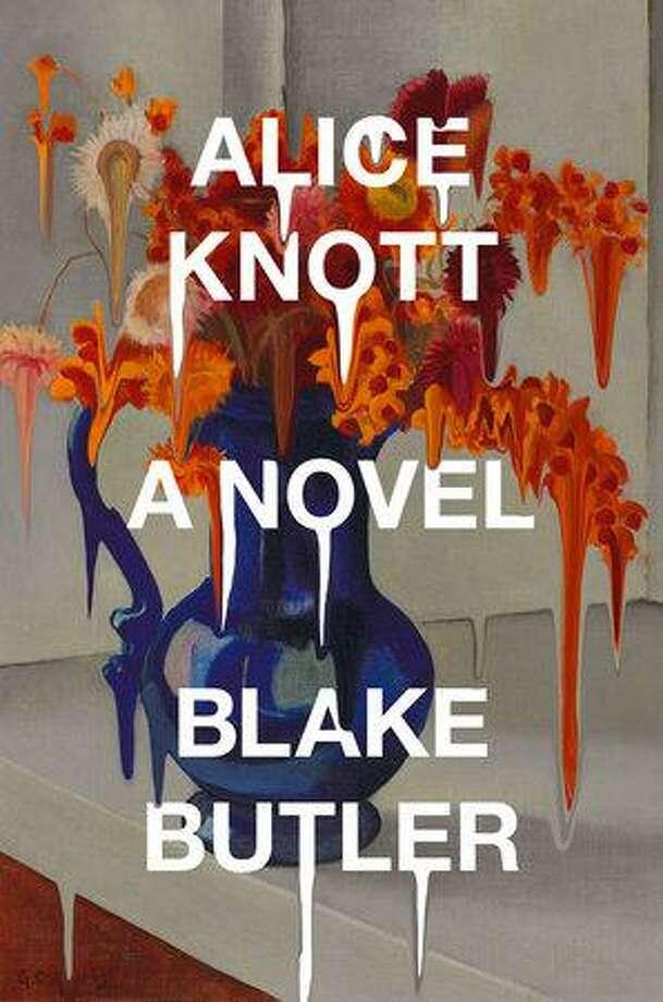 """Alice Knott"" by Blake Butler. Photo: Penguin Randomhouse / Contributed Photo /"