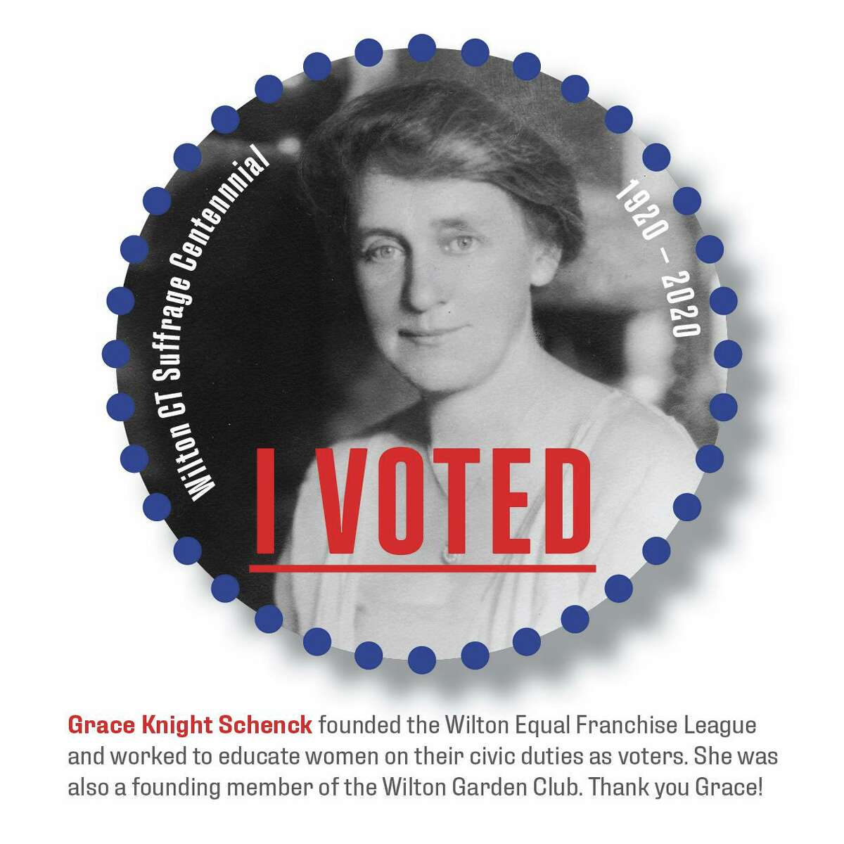 """A virtual """"I Voted"""" commemorating passage of the 19th Amendment honors Grace Knight Schenck of Wilton, who founded the Wilton Equal Franchise League."""