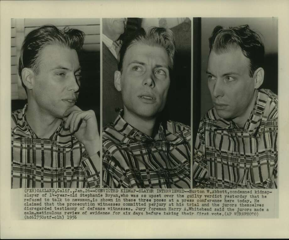 The original 1956 caption of this Associated Press photo reads: Burton W. Abbott, condemned kidnap-slayer of 14-year-old Stephanie Bryan, who was so upset over the guilty verdict yesterday that he refused to talk to newsmen, is shown in these three poses at a press conference here today. He claimed that the prosecution witnesses committed perjury at his trial and the jurors themselves disregarded testimony of defense witnesses. Jury foreman Harry A. Whitehead said the jurors made a calm, meticulous review of evidence for six days before taking their first vote. Photo: AP (Associated Press)