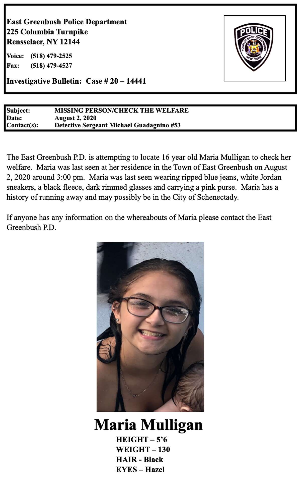 East Greenbushpolice say they hope the public can help them find Maria Mulligan, a 16-year-old who was last seen at home on Sunday.