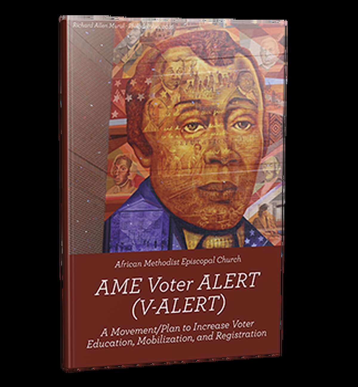 Bishop Richard Allen graces the cover of the AME churches' get out the vote toolkit. He founded America's first Black denomination in 1794. Born a slave, he taught himself to read and write, became a popular and charismatic pastor and bought his freedom long before the Civil War.