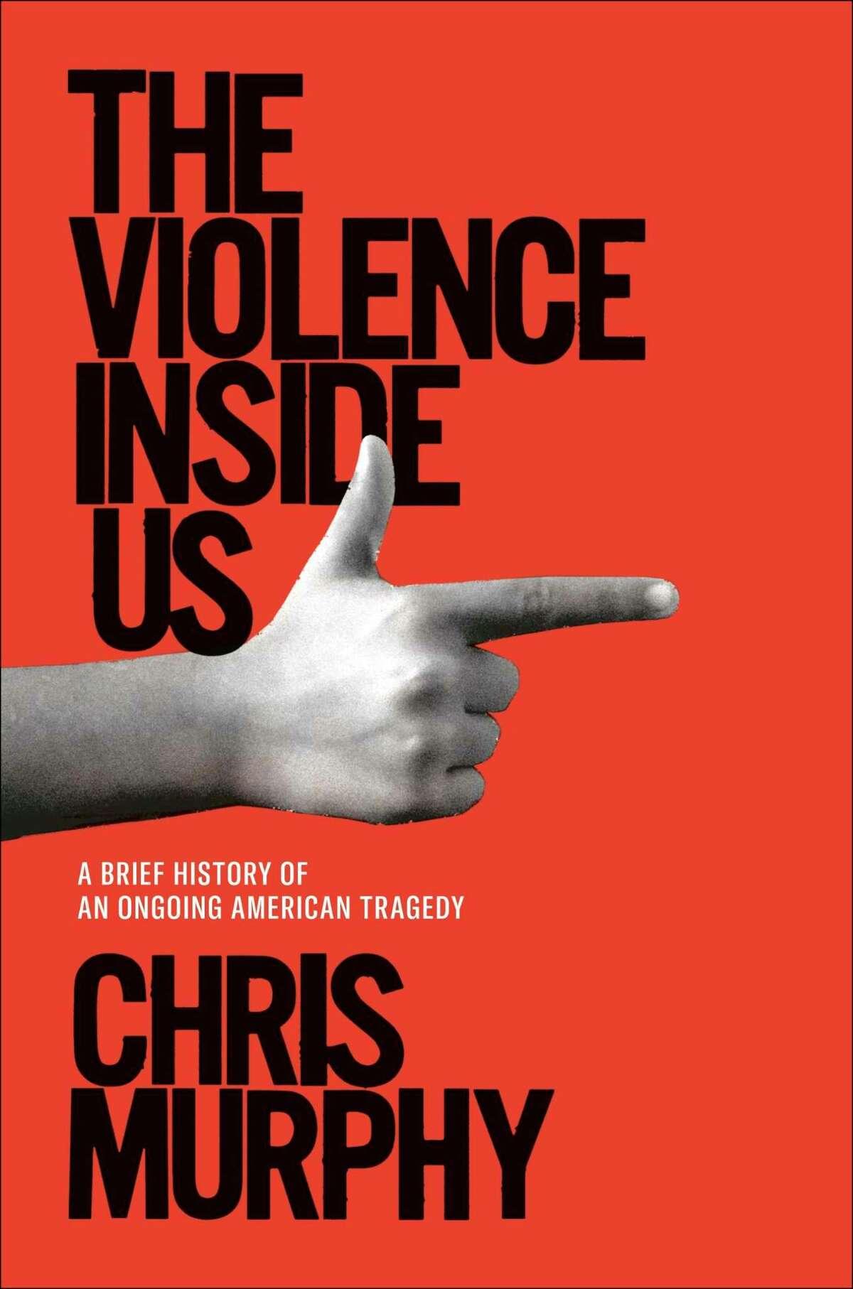 """The Violence Inside Us"" is the first book written by U.S. Sen. Chris Murphy, D-Conn. It's subject is American gun violence."