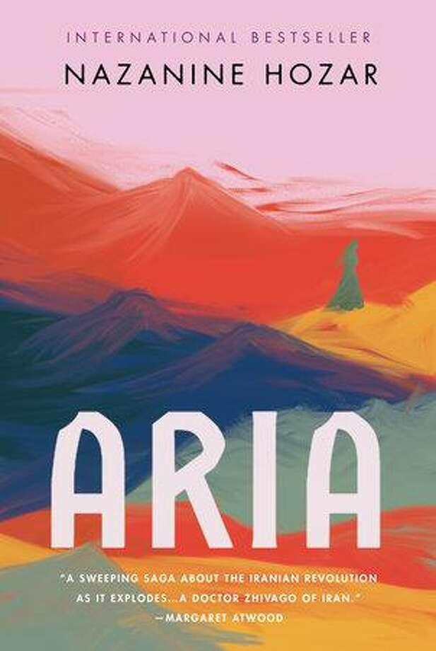 """Aria"" is the latest novel by Nazanine Hozar. Photo: Penguin Randomhouse / Contributed Photo"