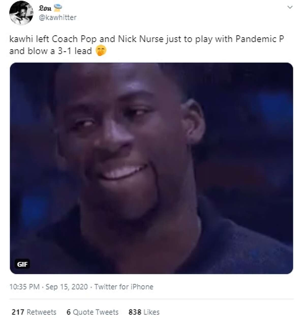 @kawhitter: kawhi left Coach Pop and Nick Nurse just to play with Pandemic P and blow a 3-1 lead