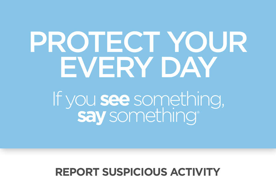 The state is urging people to report suspicious activity to police. Photo: Illinois Emergency Management Agency