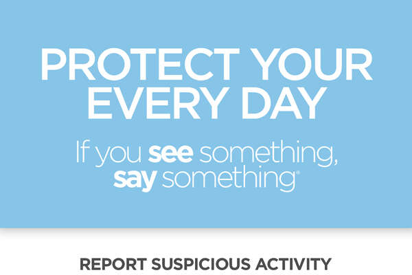 The state is urging people to report suspicious activity to police.