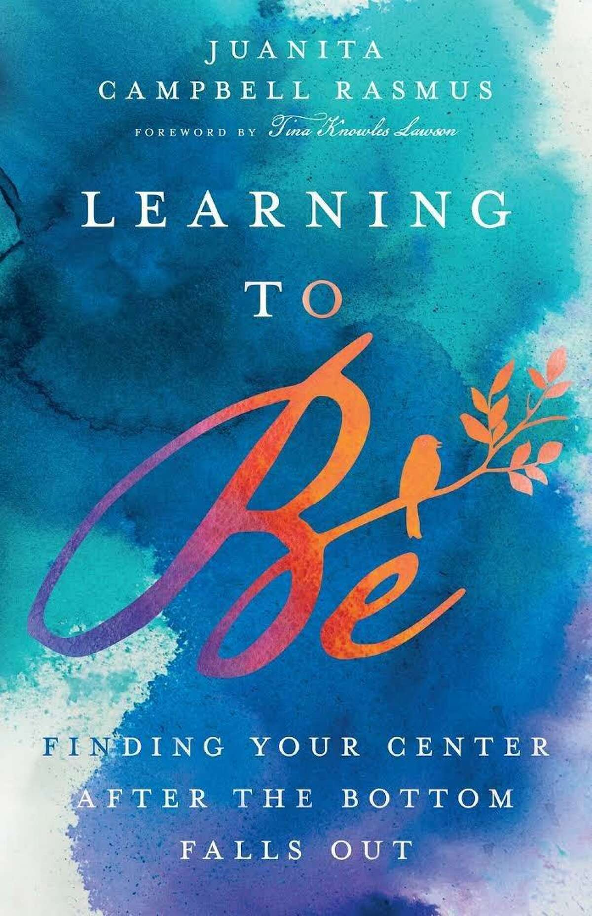 """""""Learning to Be: Finding Your Center After the Bottom Falls Out"""" (InterVarsity Press) by Juanita Cambell Rasmus"""