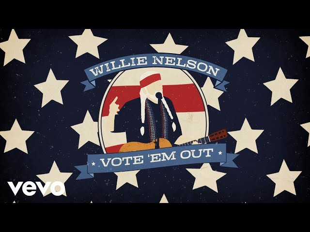 Willie Nelson encourages fans to 'Vote 'Em Out' in new video
