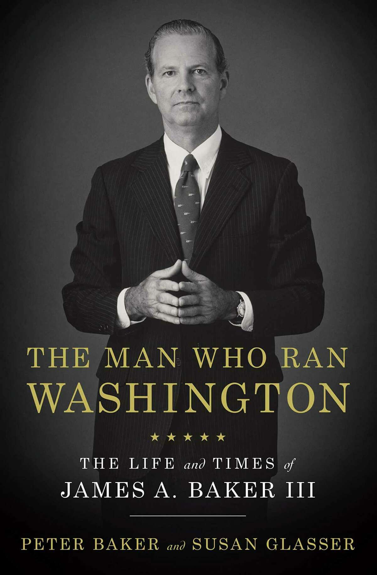 """Cover image for """"The Man Who Ran Washington,"""" a biography of James A. Baker III by Peter Baker and Susan Glasser"""
