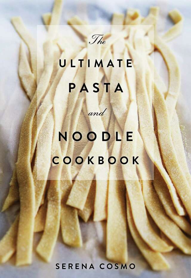 """""""The Ultimate Pasta and Noodle Cookbook,"""" by Serena Cosmo (2017, Cider Mill Press, $39.95)"""