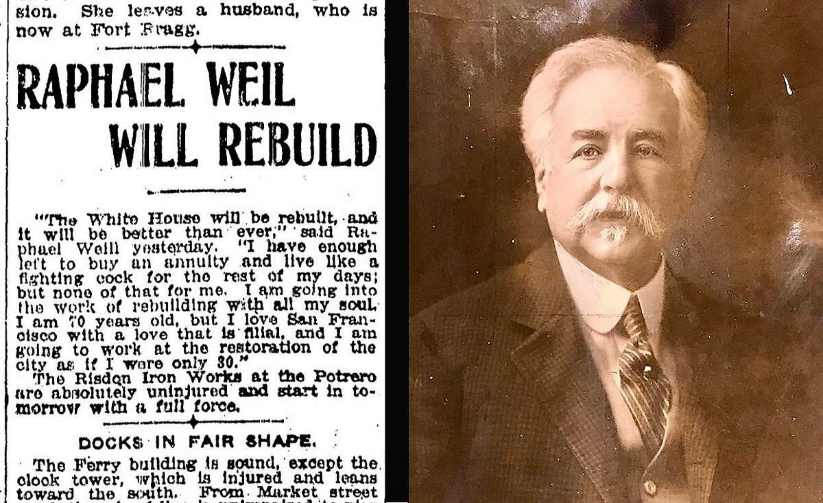 Raphael Weill, owner of the White House department store, dedicated his life after the 1906 earthquake and fire to the resurrection of San Francisco. His last name was misspelled in this old Chronicle headline.