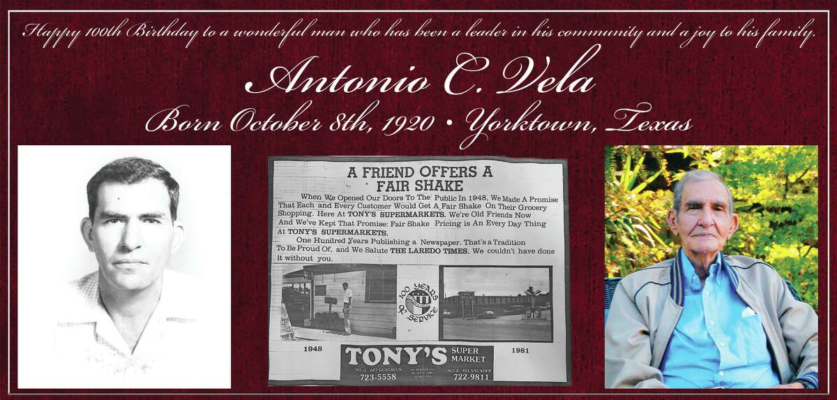 Antonio C. Vela | Born October 8th, 1920 | Yorktown, Texas Happy 100th Birthday to a wonderful man who has been a leader in his community and a joy to his family.